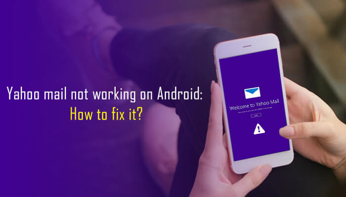 yahoo-mail-not-working-on-android